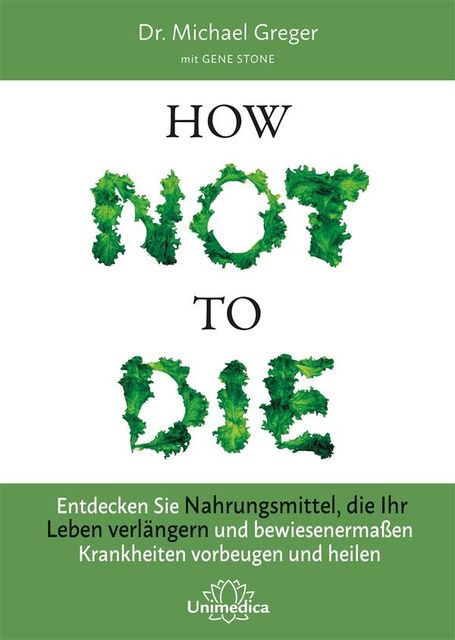 How Not to Die, Gene Stone, Michael Greger