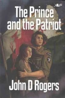 Prince and the Patriot, John Rogers
