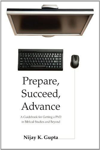 Prepare, Succeed, Advance, Nijay K. Gupta