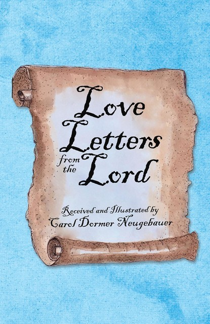 Love Letters from the Lord, Carol Dormer Neugebauer