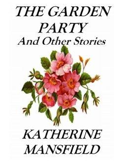 The Garden Party and Other Stories, Katherine Mansfield