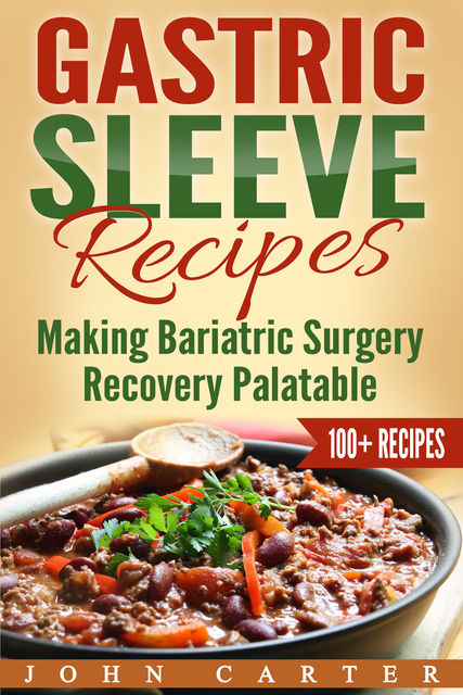 Gastric Sleeve Recipes, John Carter