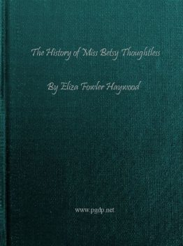 The History of Miss Betsy Thoughtless, Eliza Fowler Haywood
