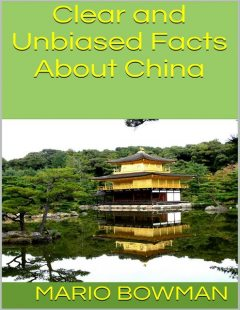 Clear and Unbiased Facts About China, Mario Bowman