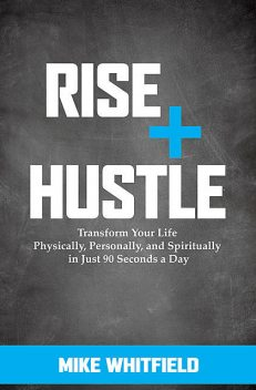 Rise + Hustle, Mike Whitfield