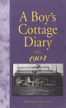 A Boy's Cottage Diary, 1904, Fred Dickinson