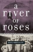 A River of Roses, Rex Shelley