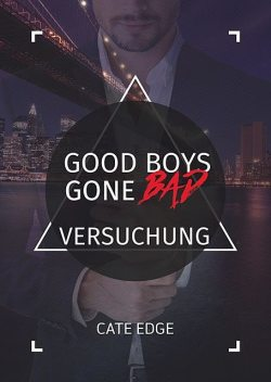 Good Boys Gone Bad – Versuchung (GBGB 5), Cate Edge