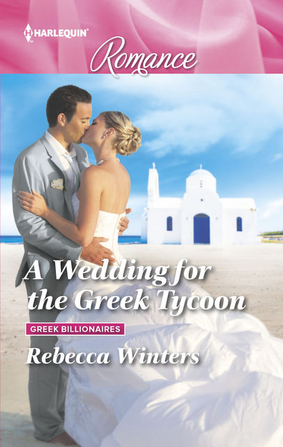 A Wedding for the Greek Tycoon, Rebecca Winters