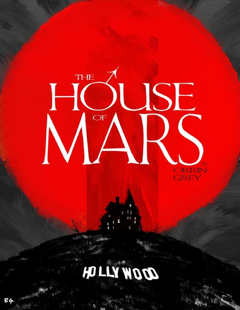 The House of Mars, Orrin Grey