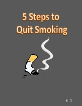 5 Steps to Quit Smoking, D T