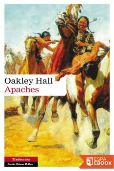 Apaches, Oakley Hall