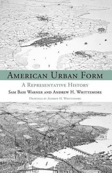 American Urban Form, andrew, Sam Bass, Warner, Whittemore