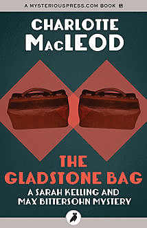 The Gladstone Bag, Charlotte MacLeod