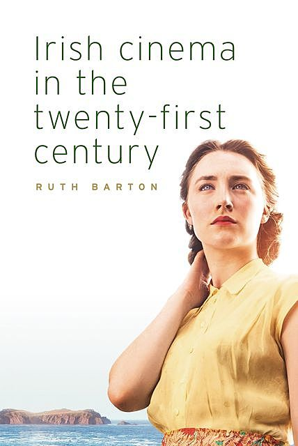 Irish cinema in the twenty-first century, Ruth Barton