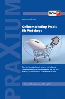Onlinemarketing-Praxis für Webshops, Marco De Micheli