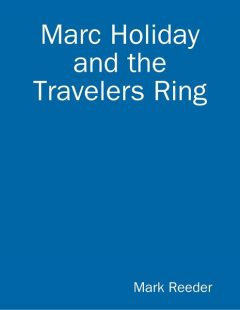 Marc Holiday and the Travelers Ring, Mark Reeder