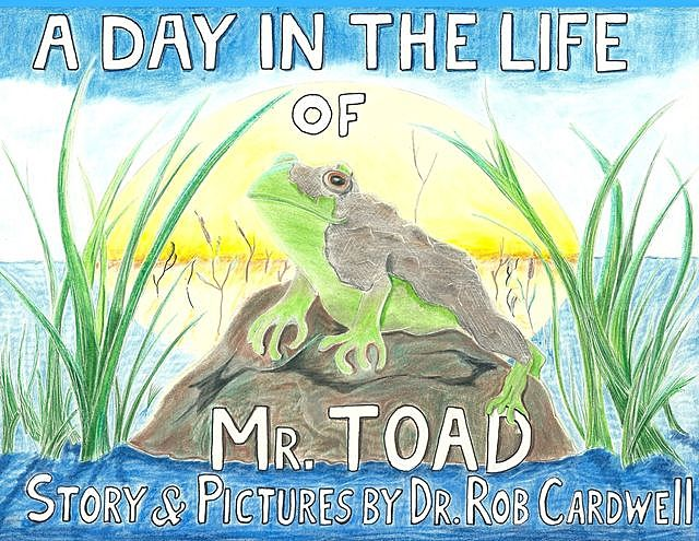A Day in the Life of Mr. Toad, Robert Cardwell, Rob Cardwell