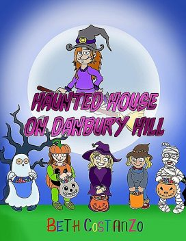 Haunted House on Danbury Hill, Beth Costanzo