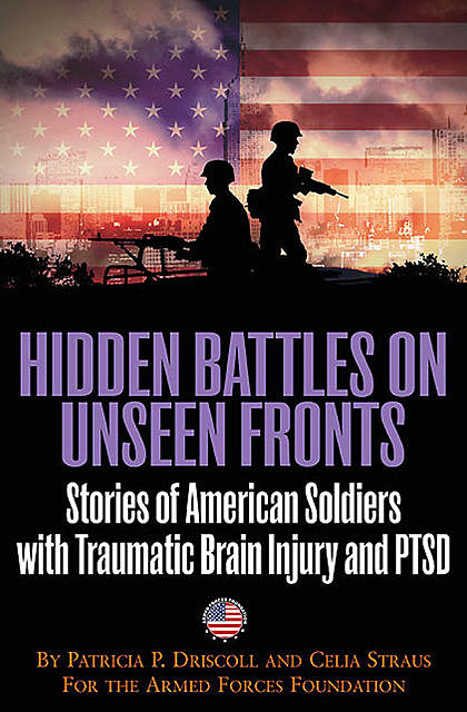 Hidden Battles on Unseen Fronts, Celia Straus, Patricia Driscoll
