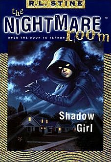 The Nightmare Room #8: Shadow Girl, R.L.Stine