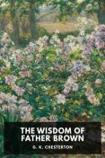 The Wisdom of Father Brown, Gilbert Keith Chesterton