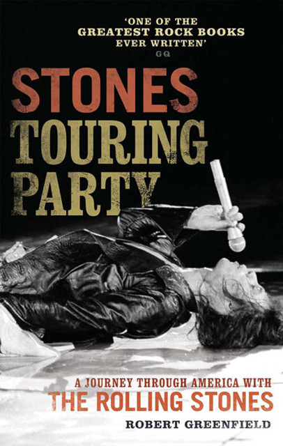 Stones Touring Party, Robert Greenfield