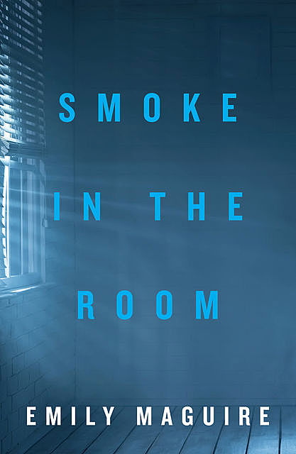 Smoke in the Room, Emily Maguire