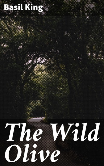The Wild Olive, Basil King