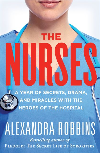 The Nurses, Alexandra Robbins