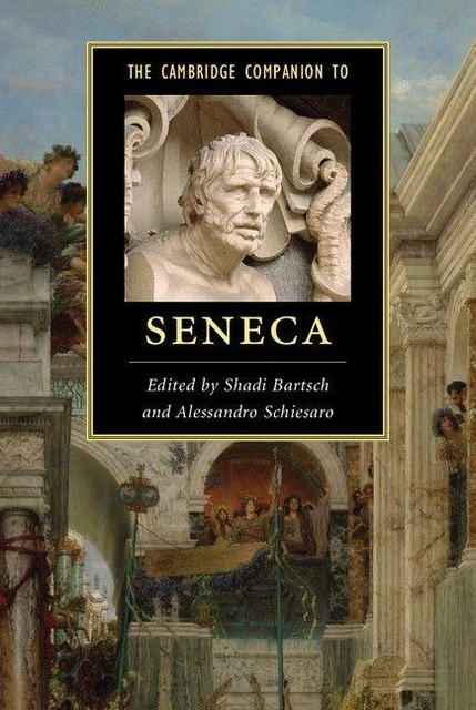 The Cambridge Companion to Seneca (Cambridge Companions to Literature),