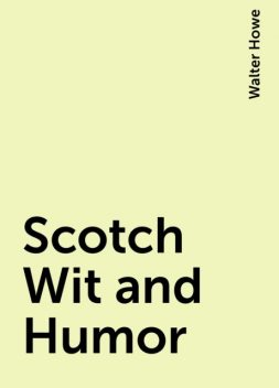 Scotch Wit and Humor, Walter Howe
