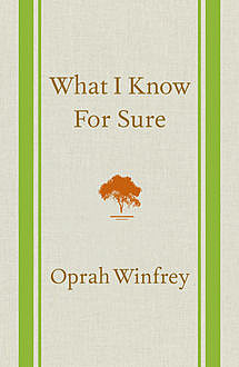 What I Know For Sure, Oprah Winfrey