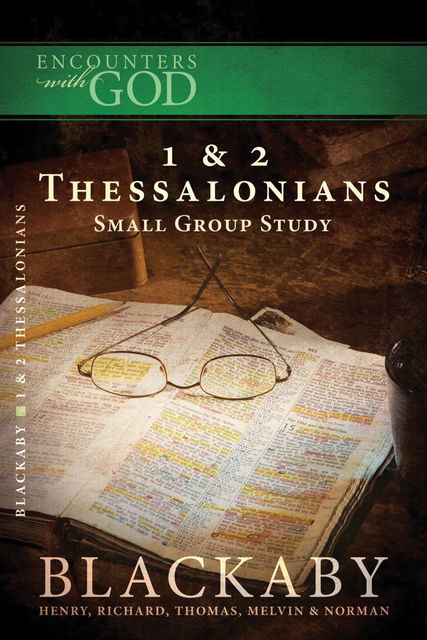 1 and 2 Thessalonians, Henry Blackaby, Tom Blackaby, Richard Blackaby, Melvin Blackaby, Norman Blackaby