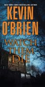 Watch Them Die, Kevin O'Brien