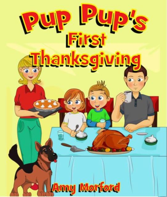 Pup Pup's First Thanksgiving, Amy Morford