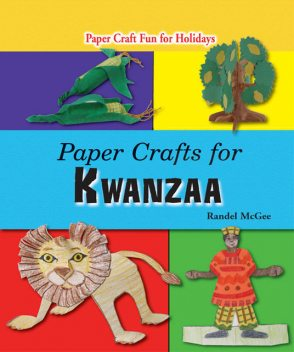 Paper Crafts for Kwanzaa, Randel McGee