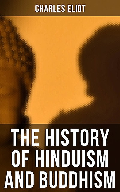 The History of Hinduism and Buddhism, Charles Eliot