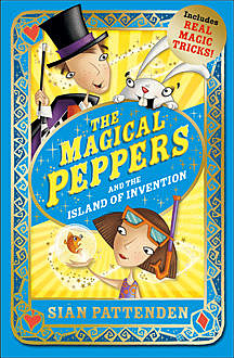 The Magical Peppers and the Island of Invention, Sian Pattenden
