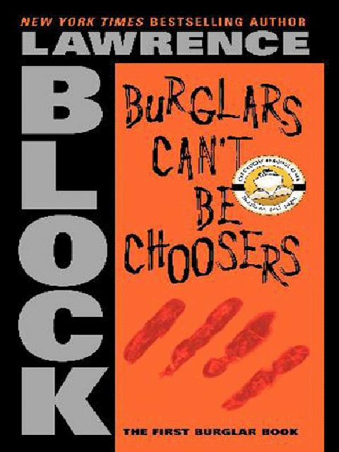 Burglars Can't Be Choosers, Lawrence Block