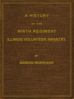 A History of the Ninth Regiment, Illinois Volunteer Infantry, Marion Morrison
