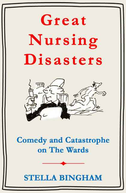 Great Nursing Disasters, Stella Bingham
