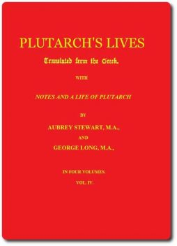Plutarch's Lives, Volume 4 (of 4), Plutarch