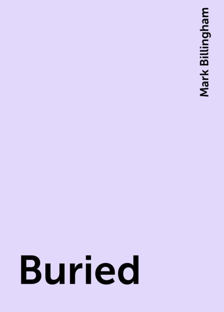 Buried, Mark Billingham