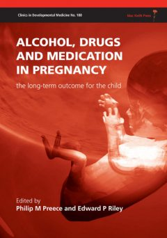 Alcohol, Drugs and Medication in Pregnancy, Edward P Riley, Philip M Preece