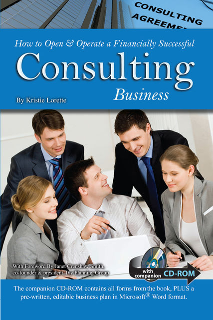 How to Open & Operate a Financially Successful Consulting Business, Kristie Lorette
