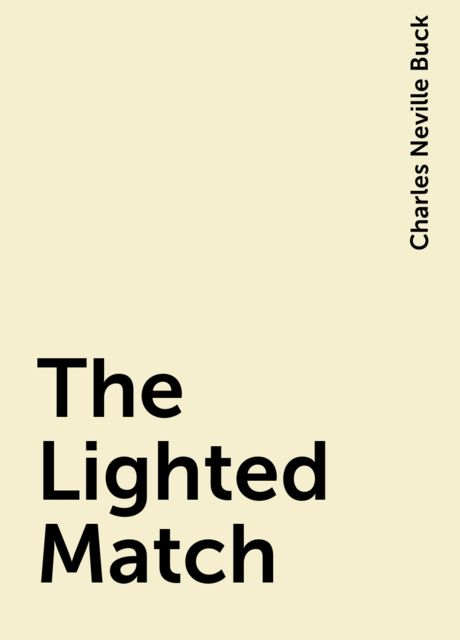 The Lighted Match, Charles Neville Buck