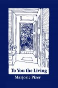 To You the Living, Marjorie Pizer