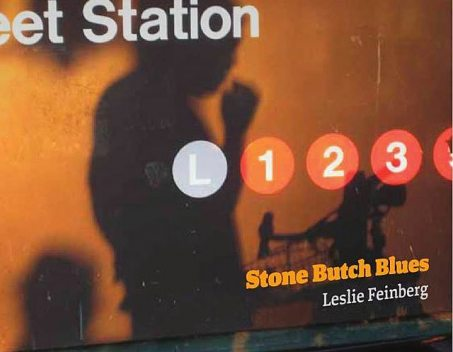 Stone Butch Blues 20th Anniversary Author Edition, Leslie Feinberg