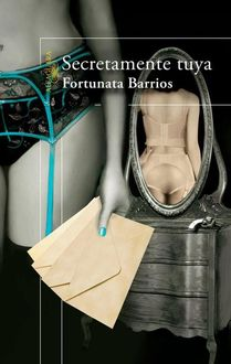 Secretamente Tuya, Fortunata Barrios